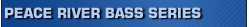 Peace River Bass Series